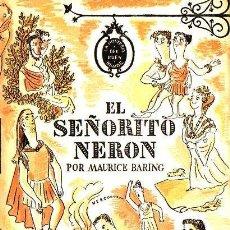 Libros de segunda mano: MAURICE BARING : EL SEÑORITO NERÓN (LAURO, 1944) 1ª EDICIÓN . Lote 113347791