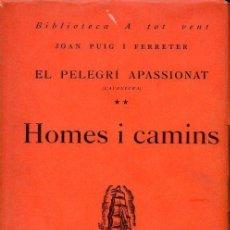 Libros de segunda mano: PUIG I FERRETER : EL PELEGRÍ APASIONAT - HOMES I CAMINS (PROA PERPINYÀ, 1952) EN CATALÁN. Lote 113348259
