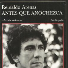 Libri di seconda mano: REINALDO ARENAS. ANTES QUE ANOCHEZCA. TUSQUETS ANDANZAS. Lote 241968550