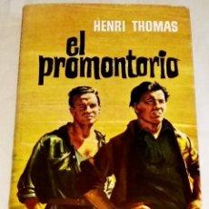Libros de segunda mano: EL PROMONTORIO; HENRI THOMAS - PLAZA & JANES 1962. Lote 113596383