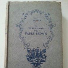 Libros de segunda mano: CHESTERTON, G.K. LA INCREDULIDAD DEL PADRE BROWN 1942. Lote 113676972