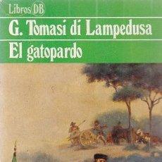 Libros de segunda mano: G. TOMASI DI LAMPEDUSA - EL GATOPARDO - EDITORIAL ARGOS VERGARA 1980. Lote 113684967