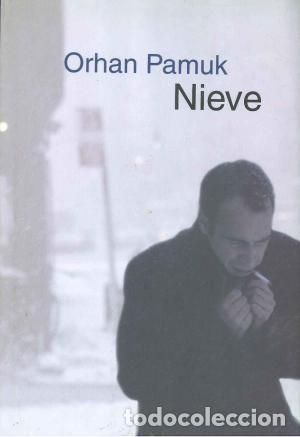 ORHAN PAMUK: NIEVE (Libros de Segunda Mano (posteriores a 1936) - Literatura - Narrativa - Otros)