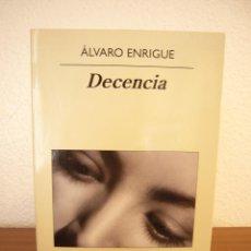 Libros de segunda mano: ÁLVARO ENRIGUE: DECENCIA (ANAGRAMA, 2011) EXCELENTE ESTADO. PRIMERA EDICIÓN.. Lote 114036027