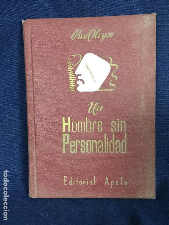 UN HOMBRE SIN PERSONALIDAD PAUL HEYSE EDITORIAL APOLO BARCELONA BIBLIOTECA FREYA 1943 (Libros de Segunda Mano (posteriores a 1936) - Literatura - Narrativa - Otros)