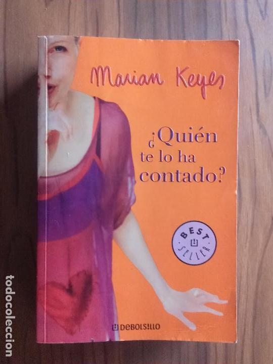 ¿QUIÉN TE LO HA CONTADO?. MARIAN KEYES. DEBOLSILLO. BUEN ESTADO. RÚSTICA (Libros de Segunda Mano (posteriores a 1936) - Literatura - Narrativa - Otros)