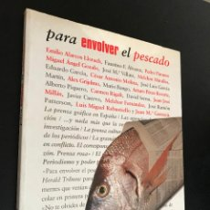Libros de segunda mano: VARIOS AUTORES: PARA ENVOLVER EL PESCADO.. Lote 114366147