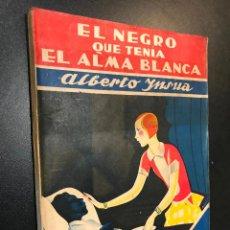 Libros de segunda mano: EL NEGRO QUE TENÍA EL ALMA BLANCA POR ALBERTO INSUA. EDITORIAL ESTAMPA 1929.. Lote 114506335