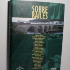 Libros de segunda mano: SOBRE RAILES. 2003. Lote 114539751