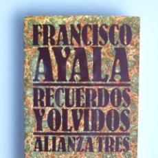 Libros de segunda mano: FRANCISCO AYALA // RECUERDOS Y OLVIDOS // 1982 // ALIANZA TRES. Lote 114559211