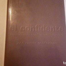 Libros de segunda mano: EL CONFIDENTE. JOSE RAMON GOÑI TIRAPU. 2005. ESTADO ACEPTABLE, USADO.. Lote 114620071