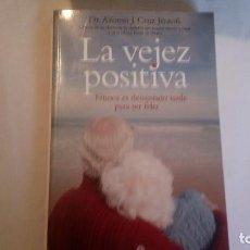Libros de segunda mano: LA VEJEZ POSITIVA. DR. ALFONSO J. CRUZ JENTOFT. 2006. BUEN ESTADO. USADO.. Lote 114620795