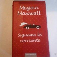 Libros de segunda mano: SIGUEME LA CORRIENTE. MEGAN MAXWELL. 2015. ESTADO MUY BUENO. USADO.. Lote 114621207