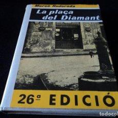 Libros de segunda mano: MERCÉ RODOREDA - LA PLAÇA DEL DIAMANT - CLUB EDITOR 1982. Lote 114708167