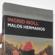 Libros de segunda mano: MALOS HERMANOS - INGRID NOLL. Lote 114794703