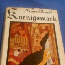 Libros de segunda mano: KOENIGSMARK - PIERRE BENOIT. Lote 114845055