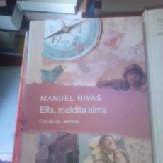 Libros de segunda mano: MANUEL RIVAS - ELLA, MALDITA ALMA. Lote 143675901