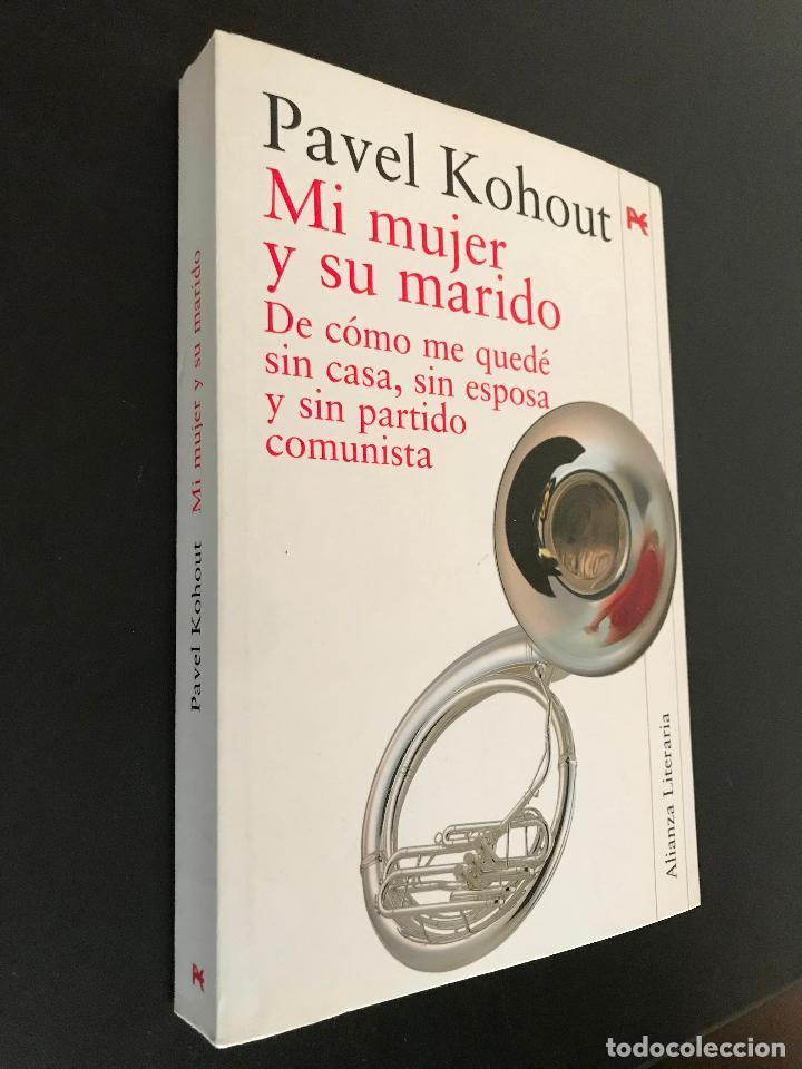 PAVEL KOHOUT MI MUJER Y SU MARIDO (Libros de Segunda Mano (posteriores a 1936) - Literatura - Narrativa - Otros)