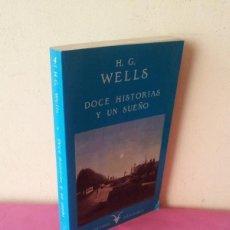 Libros de segunda mano: H.G.WELLS - DOCE HISTORIAS Y UN SUEÑO - VALDEMAR EDICIONES PRIMERA EDICION 1987. Lote 115023047