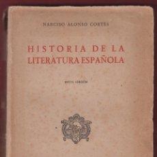 Libros de segunda mano: HISTORIA DE LA LITERATURA ESPAÑOLA POR ALONSO CORTÉS LIBRERIA SANTARÉN 451 PAGINAS AÑO 1943 LL2203. Lote 115065291