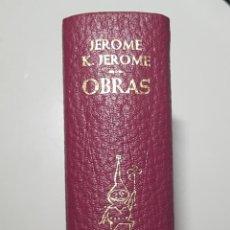 Libros de segunda mano: OBRAS - JEROME K.JEROME - PLAZA & JANÉS - 8 NOVELAS EN 1535 PÁGINAS - TITULOS EN EL INTERIOR. Lote 115171703