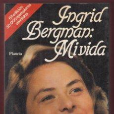 Libros de segunda mano: MI VIDA INGRID BERGMAN Y ALAN BURGUESS EDIT PLANETA 375 PAGINAS AÑO 1986 LL2203. Lote 115173375