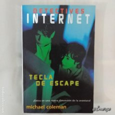 Libros de segunda mano: TECLA DE ESCAPE. COL. DETECTIVES INTERNET....MICHAEL COLEMAN. Lote 115425811