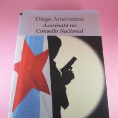 Libros de segunda mano: LIBRO-ASASINATO NO CONSELLO NACIONAL--DIEGO AMEIXEIRAS-XERAIS NARRATIVA-2010-372 PÁGINAS.. Lote 115426043