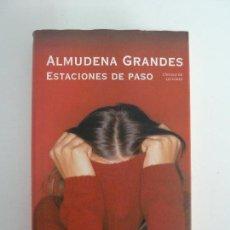 Libros de segunda mano: ESTACIONES DE PASO. ALMUDENA GRANDES. Lote 115499279