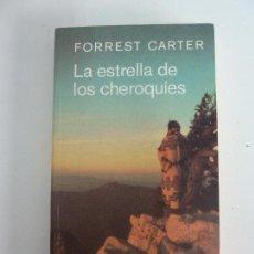 Libros de segunda mano: LA ESTRELLA DE LOS CHEROQUÍES. CARTER. Lote 115501327