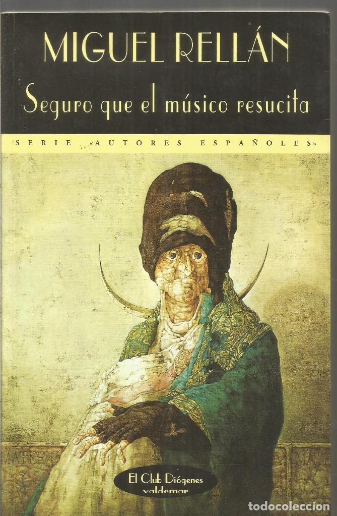 MIGUEL RELLAN. SEGURO QUE EL MUSICO RESUCITA. VALDEMAR EL CLUB DIOGENES (Libros de Segunda Mano (posteriores a 1936) - Literatura - Narrativa - Otros)