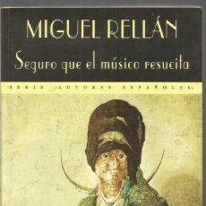 Libros de segunda mano: MIGUEL RELLAN. SEGURO QUE EL MUSICO RESUCITA. VALDEMAR EL CLUB DIOGENES. Lote 115526907