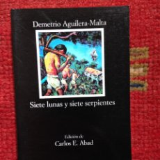 Libros de segunda mano: SIETE LUNAS Y SIETE SERPIENTES DEMETRIO AGUILERA-MALTA CATEDRA Nº553 1ª ED. 2004 NUEVO. Lote 115531071