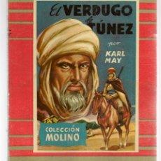 Libros de segunda mano: COLECCIÓN MOLINO. Nº 23. EL VERDUGO DE TÚNEZ. KARL MAY. EDITORIAL MOLINO 1954. (ST/A5). Lote 115597035