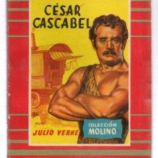 Libros de segunda mano: COLECCIÓN MOLINO. Nº 36. CÉSAR CASCABEL. J. VERNE. MOLINO 1957. (ST/A5). Lote 115603735
