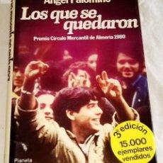 Libros de segunda mano: LOS QUE SE QUEDARON; ÁNGEL PALOMINO - PLANETA 1981. Lote 115608119