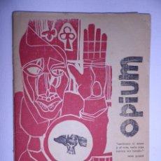 Libros de segunda mano: OPIUM (REVISTA LITERARIA) Nº 3 1/2 ARGENTINA 1965. Lote 115609455