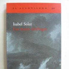 Libros de segunda mano: LOS MARES NÁUFRAGOS. ISABEL SOLER. Lote 115610375