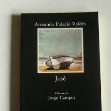Libros de segunda mano: JOSE - ARMANDO PALACIO VALDES - EDICION DE JORGE CAMPOS - EDITORIAL CATEDRA. Lote 115645875