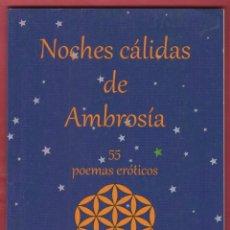 Libros de segunda mano: NOCHES CALIDAS DE AMBROSIA ADINA WOLF EDIT MANDALA 77 PAGINAS AÑO 2012 LL2209. Lote 115670347