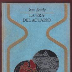 Libros de segunda mano: LA ERA DE ACUARIO JEAN SENDY EDIT PLAZA & JANES 317 PAGINAS AÑO1972 LL2210. Lote 115677127