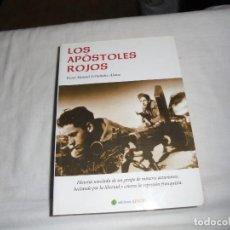 Libros de segunda mano: LOS APOSTOLES ROJOS HISTORIA NOVELADA DE UN GRUPO DE MINEROS ASTURIANOS LUCHANDO POR LA LIBERTAD. Lote 115697719