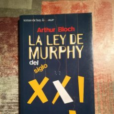 Libros de segunda mano: LA LEY DE MURPHY DEL SIGLO XXI. LAS COSAS PUEDEN IR TODAVÍA PEOR - ARTHUR BLOCH. Lote 115697835