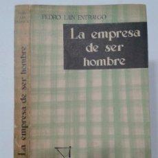 Libros de segunda mano: LA EMPRESA DE SER HOMBRE 1963 PEDRO LAIN ENTRALGO 2ª EDICIÓN TAURUS SER Y TIEMPO 32. Lote 115728399