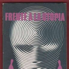 Libros de segunda mano: FRENTE A LA UTOPÍA GEORG PICHT EDITORIAL PLAZA & JANES 154 PÁGINAS BARCELONA 1976 LL2212. Lote 115765083