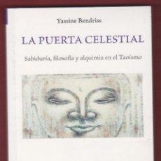 Libros de segunda mano: LA PUERTA CELESTIAL YASSINE BENDRISS EDICIONES MANDALA 340 PÁGINAS MADRID 2014 LL2213. Lote 115765651