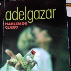 Libros de segunda mano: ADELGAZAR: HABLEMOS CLARO.. Lote 59093433