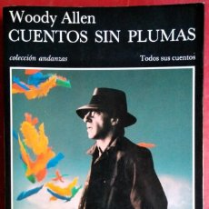 Libros de segunda mano: WOODY ALLEN . CUENTOS SIN PLUMAS . TUSQUETS. Lote 115781951