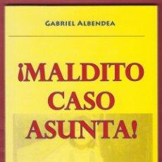 Libros de segunda mano: !MALDITO CASO ASUNTA¡ GABRIEL ALBENDEA MANDALA EDICIONES 116 PAGINAS AÑO2014 LL2218. Lote 115812343