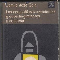 Libros de segunda mano: CAMILO JOSÉ CELA LAS COMPAÑIAS CONVENIENTES Y OTROS FINGIMIENTOS Y CEGUERAS PRIMERA EDICIÓN 1963. Lote 115897683